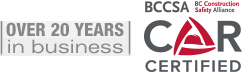 Over 20 Years in Business - BC Construction Safety Alliance COR Certified